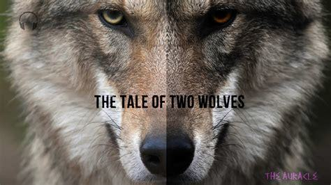 The Tale of Two Wolves – Which Wolf Are You?